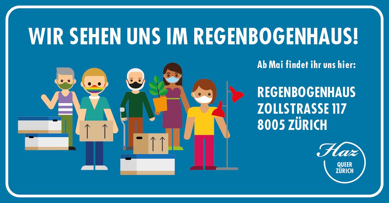 eine Gruppe HAZ-Figürchen mit Masken und Umzugskisten, einer Plfanze und Text: Wir sehen uns im Regenbogenhaus. Ab Mai findet ihr uns hier: Regenbogenhaus, Zollstrasse 117, 8005 Zürich, Logo HAZ - Queer Zürich
