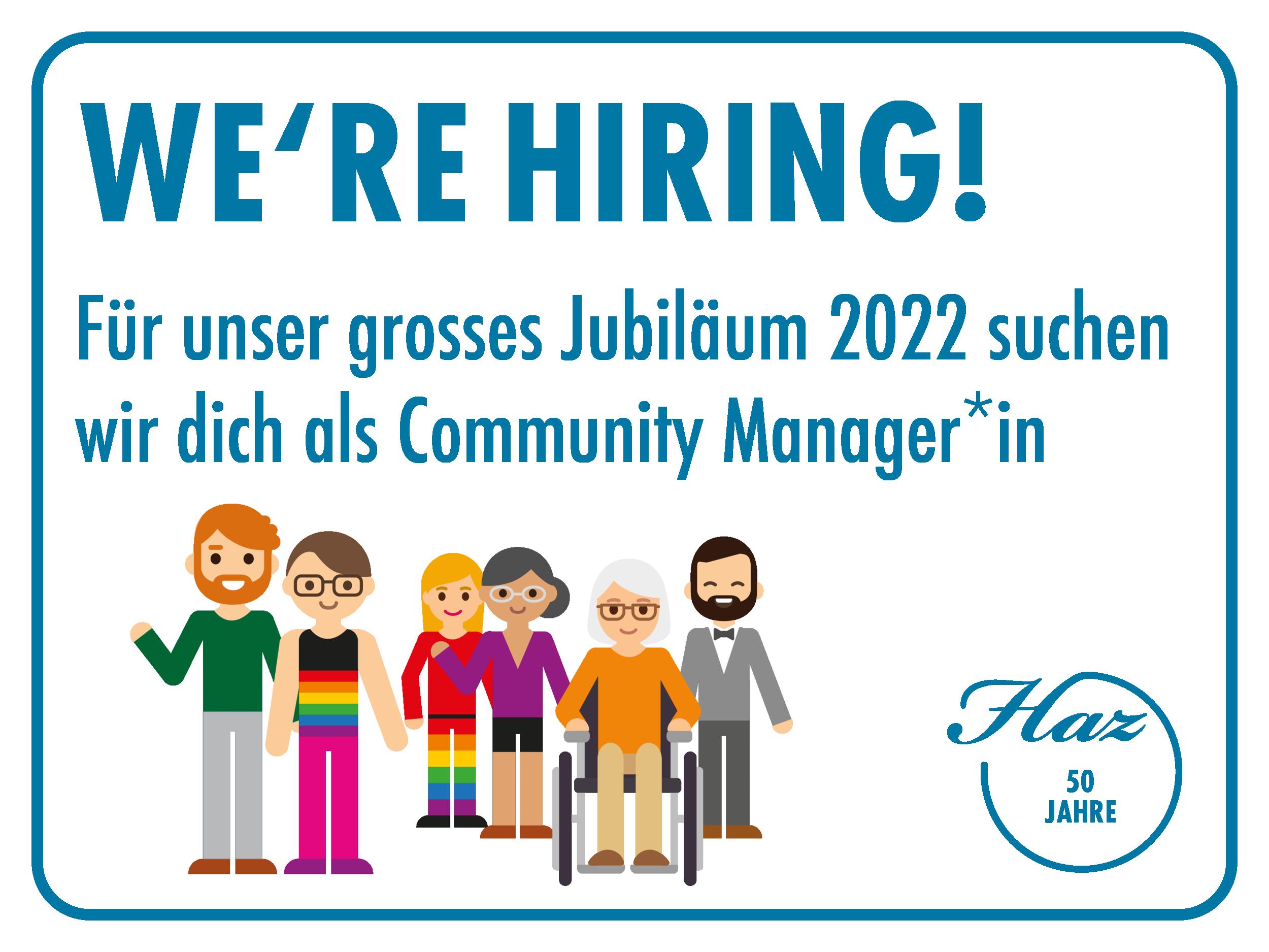 We 're hiring. Für unser grosses Jubiläum 2022 suchen wir dich als Community Manager*in. Logo HAZ, Gruppe mit Fig¨rchen, bunt gekleidet.